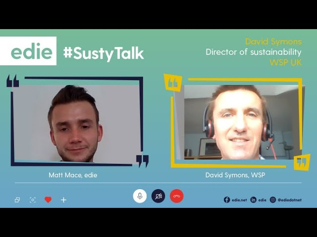 David Symons, Future Ready Leader at WSP, Interview on edie's #SustyTalk on Net Zero and more
