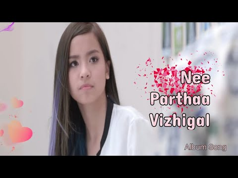 Tamil New Album Song | Nee Partha Vizhigal [Korean&Thai Mix]