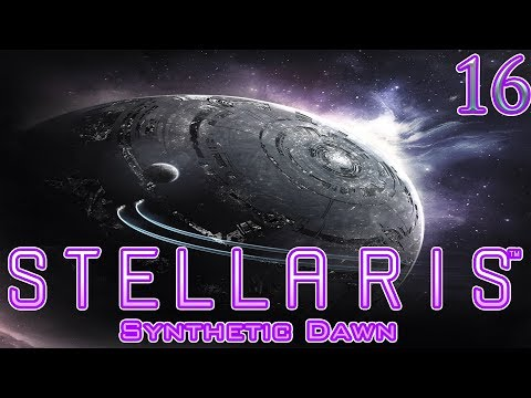 Let's Play Stellaris Synthetic Dawn Part 16 |
