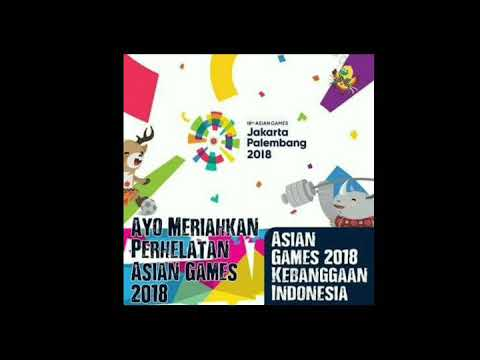 Dukung ATLET TIMNAS_Meraih Bintang_Official Theme Song Asian Games 2018
