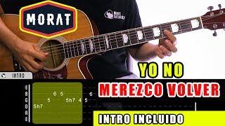 Cómo Tocar Yo No Merezco Volver De Morat En Guitarra  Tutorial + Pdf