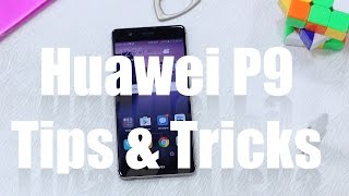 Huawei P9 Tips and Tricks with Android 7.0 and EMUI 5.0