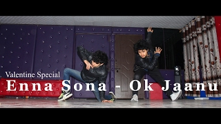 Enna Sona - OK Jaanu | Dance Choreography by Ajay Poptron and Anoop Parmar | Valentine Special 2017