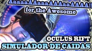 SIMULADOR DE CAIDA LIBRE | OCULUS RIFT: AaaaaAAaaaAAAaaAAAAaAAAAA!!! for the Awesome