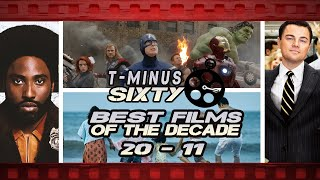 The Best Films of the Decade: #20 - 11 | T-Minus Sixty