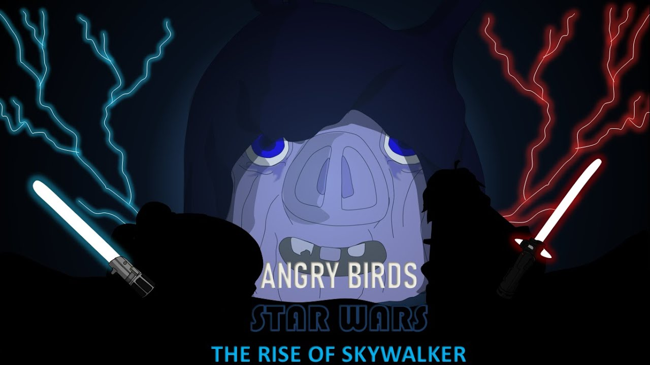 Angry Birds Star Wars Episode Ix Rise Of The Skywalker Trailer 500 Subscribers Special Youtube