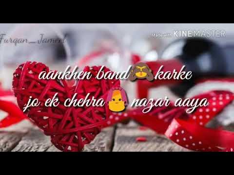Aankhen Band karke Jo 1 Chehra Nazar Aaya whatsApp video Status.