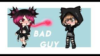 Bad Guy | Gacha Life | GLMV