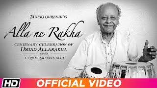 Alla Ne Rakha   Taufiq Qureshi   Centenary Celebration Of Ustad Allarakha   Latest Song 2019