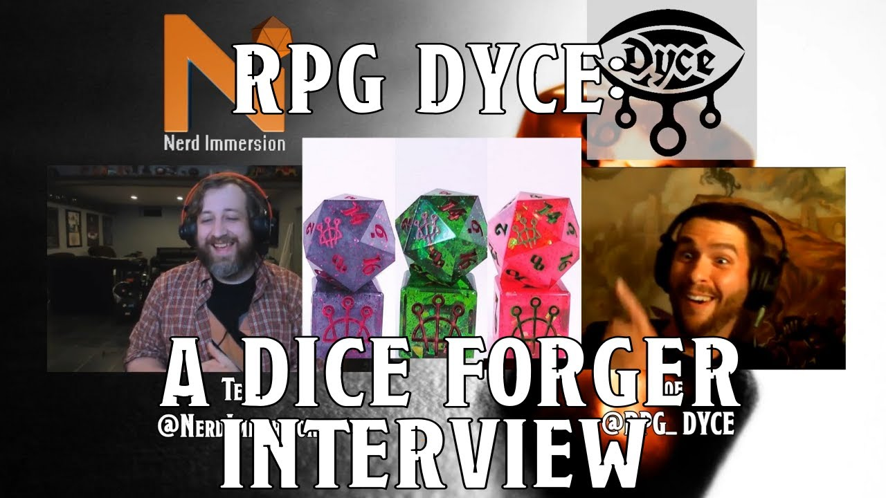 Interview with RPG Dyce! Custom Hand Crafted Dice! | Nerd Immersion
