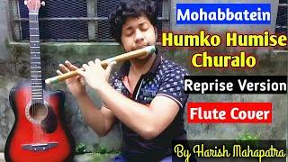 Mohabbatein   Humko Humise Churalo  Flute instrumental Cover  Unplugged cover  By Harish Mahapatra