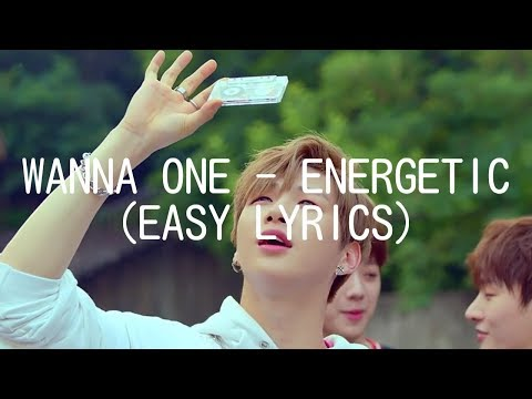 WANNA ONE - ENERGETIC (EASY LYRICS)