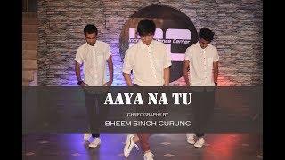 Aaya na tu| Arjun Kanungo| Dance Cover by BHEEM SINGH GURUNG