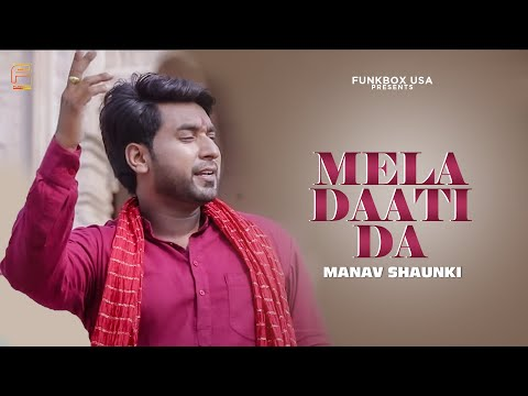 Mela Daati Da | Manav Shaunki | Official Music Video | Funkbox Entertainment USA