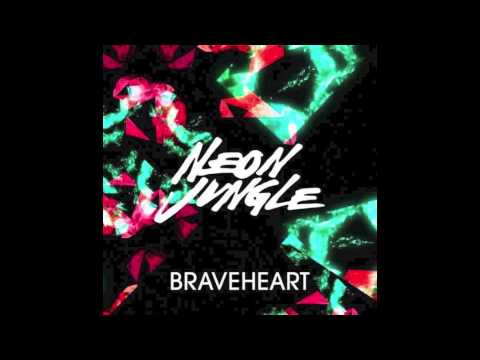 Neon Jungle - Braveheart (Kurse Bootleg)