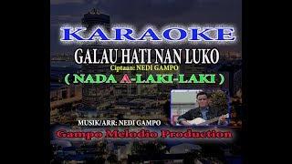 GALAU HATI NAN LUKO - KARAOKE (Nada Laki-Laki A)