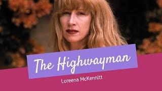 Loreena McKennitt - The Highwayman - Lyrics