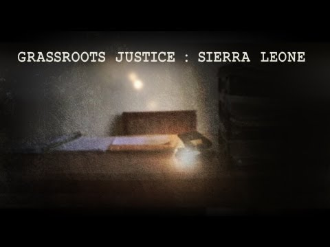 Grassroots Justice: Sierra Leone