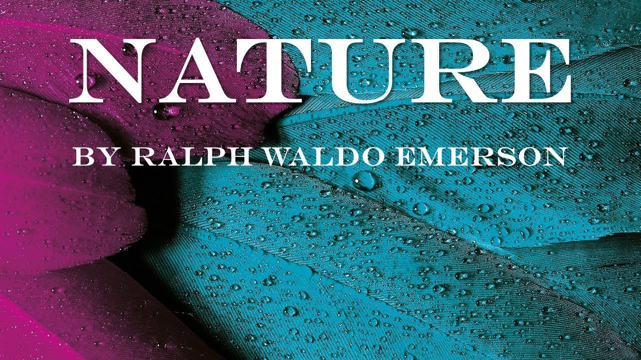 nature by ralph waldo emerson full audio book  nature by ralph waldo emerson full audio book