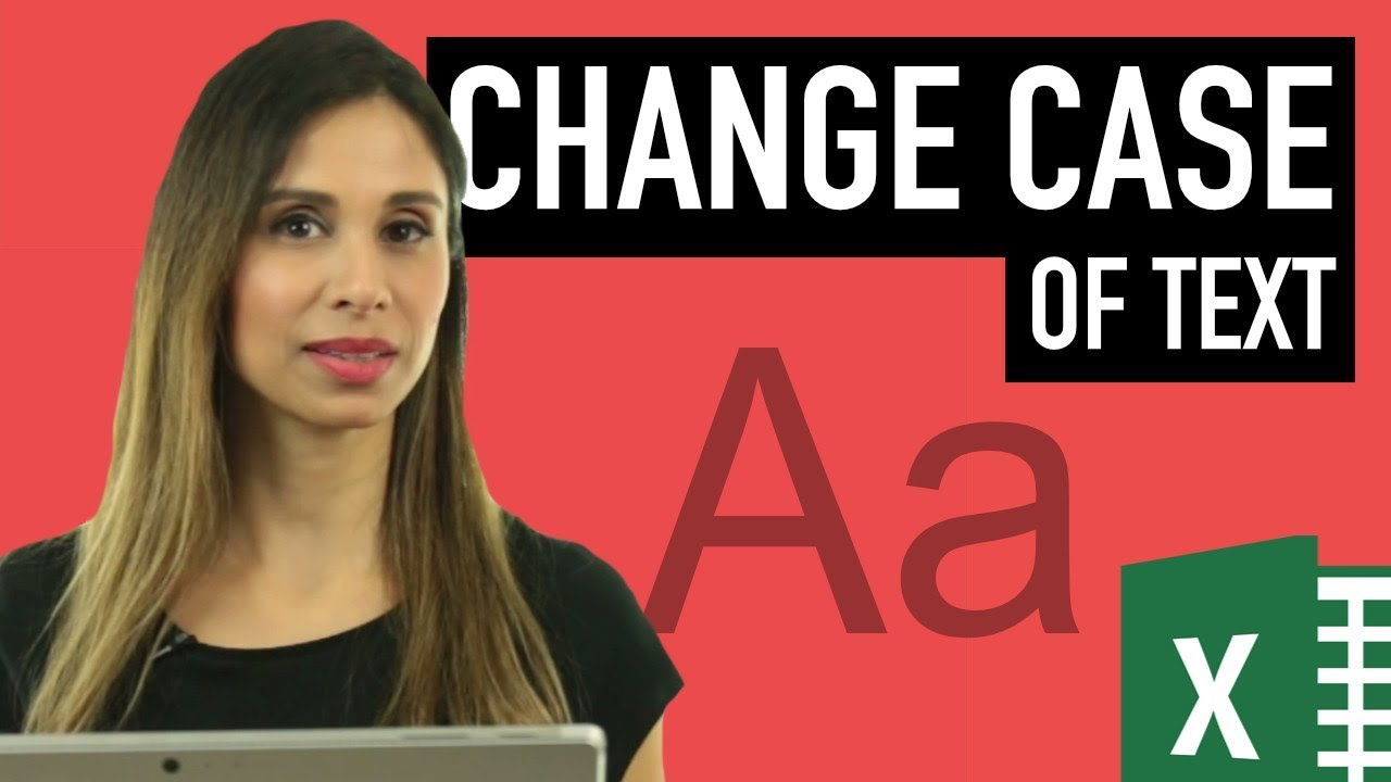 Change CASE of text in Excel (3 ways including NO Formulas)