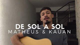 Baixar De Sol a Sol - Matheus e Kauan (Cover - Pedro Mendes)