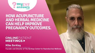 How Acupuncture And Herbal Medicine Can Help Improve Pregnancy Outcomes #onlinepatientmeeting