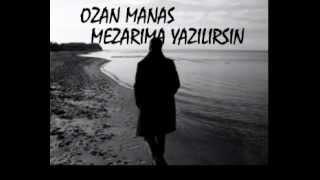 Ozan Manas - Mezarıma Yazılırsın