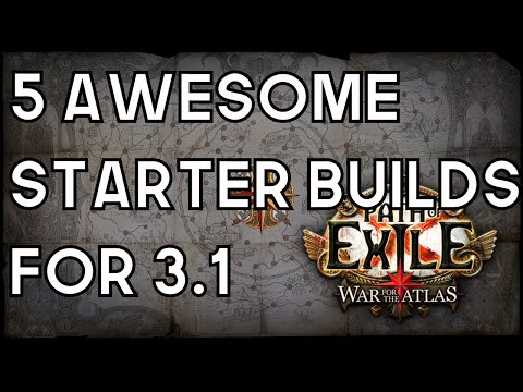 Path Of Exile 3.1 Starter Builds - 5 Strong Beginner Build Guides - Abyss & War For The Atlas (2018)