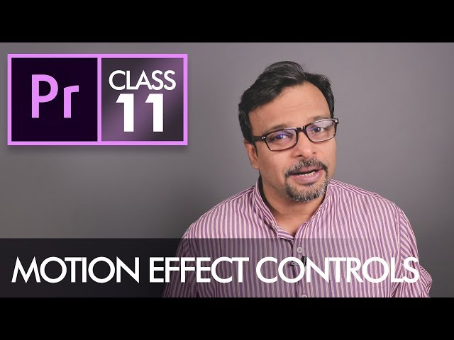 Motion Effect Controls  - Adobe Premiere Pro CC Class 11 - Urdu / Hindi