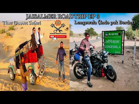 Jaisalmer Roadtrip Part 3 I Thar Desert Safari I Longewala I Indo Pak Border