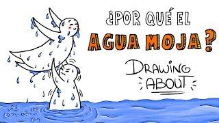 ¿POR QUÉ EL AGUA MOJA? | Drawing About