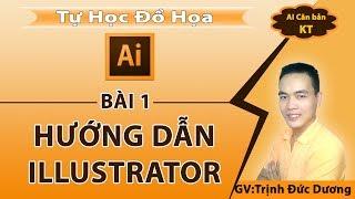 Hướng dẫn sử dụng Illustrator cho người mới bắt đầu | bài 1 | Tự Học Đồ Hoạ
