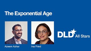 The Exponential Age (Azeem Azhar, Ina Fried) | DLD All Stars