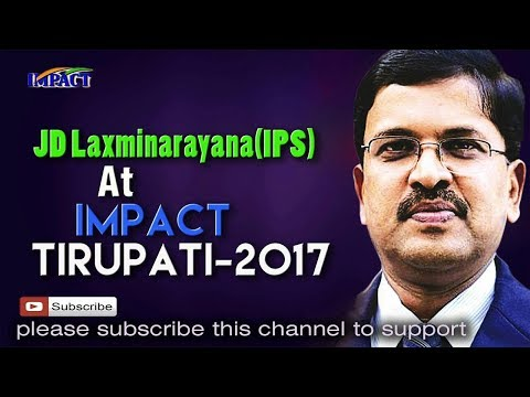 JD Laxminarayana IPS  at IMPACT Tirupati 2017