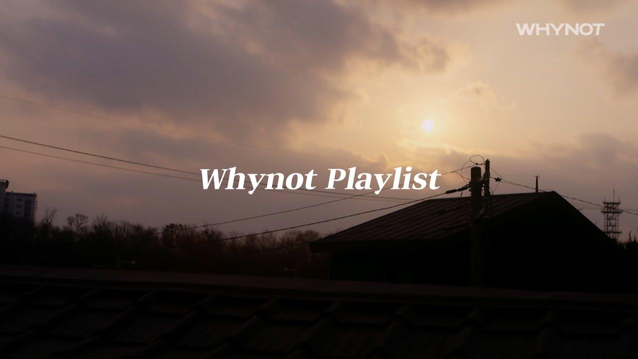 [𝐏𝐋𝐀𝐘𝐋𝐈𝐒𝐓] 생각이 많은 날💭가만히 앉아 듣기 좋은 노래 모음   OST   WHYNOT PLAYLIST