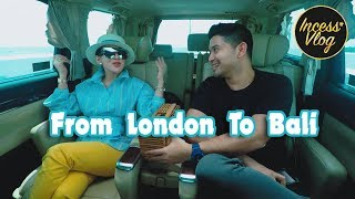 FROM LONDON TO BALI #INCESSVLOG