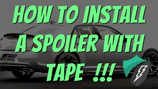 HOW TO INSTALL A SPOILER WITH TAPE !!!