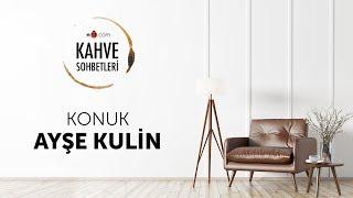 n11 ile Kahve Sohbetleri - Konuk Ayşe Kulin