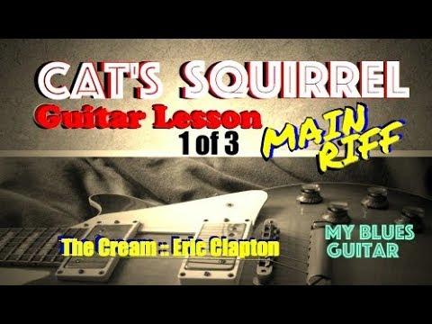 Cat's Squirrel Guitar Lesson 1 of 3 :: Eric Clapton :: Cream :: Doctor Ross