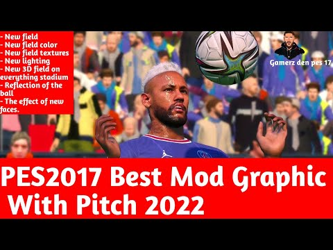 PES2017 | BEST MOD GRAPHICS WITH PITCH 2022 ALL IN ONE | COMPATIBLE WITH ALL PATCHES.