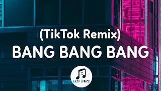 Download Bang Bang Bang (TikTok Remix) - Big Bang Tiktok Song
