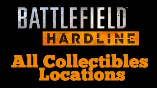 Battlefield Hardline - All Collectible Locations (Evidence, Case Files, Warrants, ) Episodes 1-10