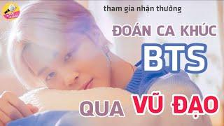[THỬ THÁCH] Đoán Ca Khúc BTS Thông Qua Vũ Đạo | BTS Time Games | BTS