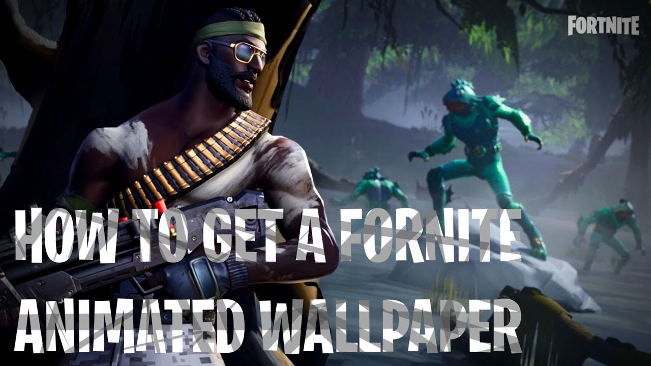 How To Get An Animated Fortnite Wallpaper Youtube