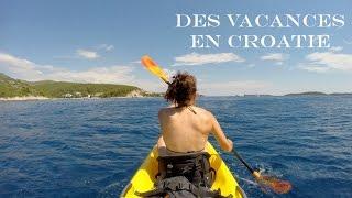 Une semaine (de vacances) en Croatie / One week (of holidays) in Croatia