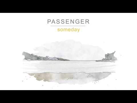 Passenger   Someday (Official Audio)