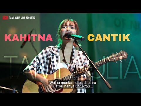 CANTIK KAHITNA [ LIRIK ] TAMI AULIA COVER