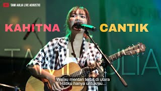 Download lagu CANTIK KAHITNA TAMI AULIA COVER