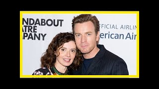 [Breaking News]Ewan McGregor's response to his wife after he was dumped by lover thumbnail