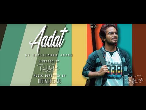 aadat-(the-official-video)-|ft.shailendra-anand-|2019-song